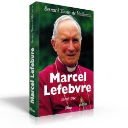 Marcel Lefebvre - une vie —...
